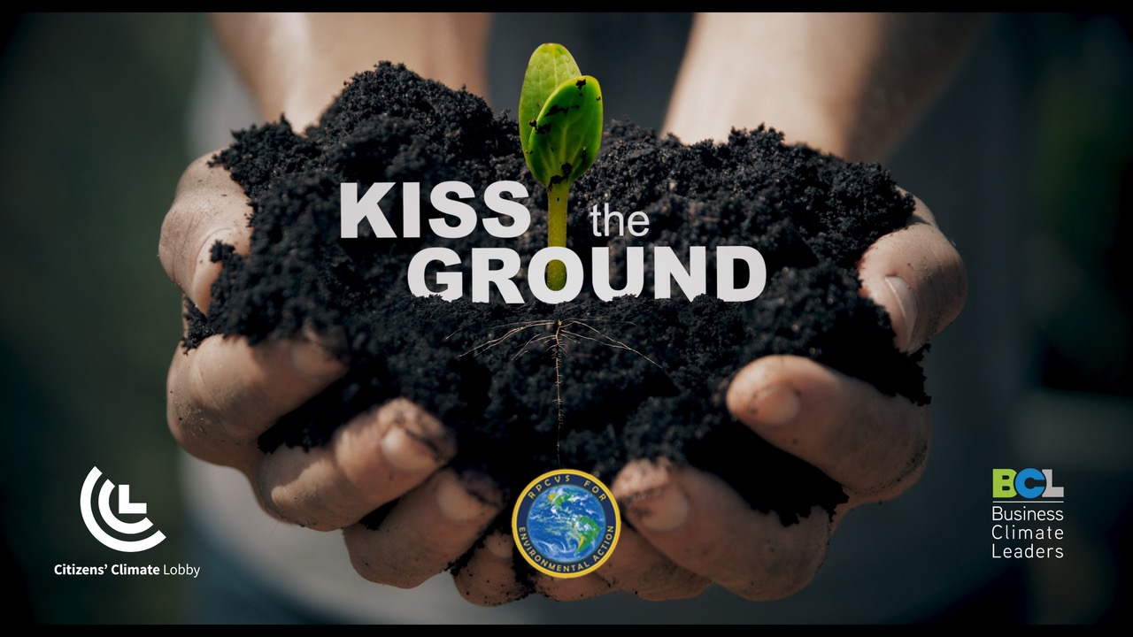 Kiss the Ground Screening and Panel Discussion:  Learn about Regenerative Agriculture and Climate Policy