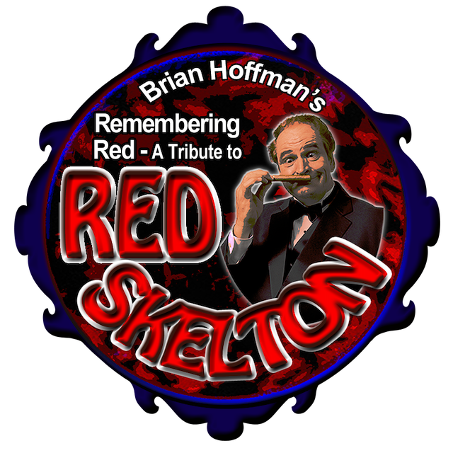 Brian Hoffman's Remembering Red - A Tribute to Red Skelton