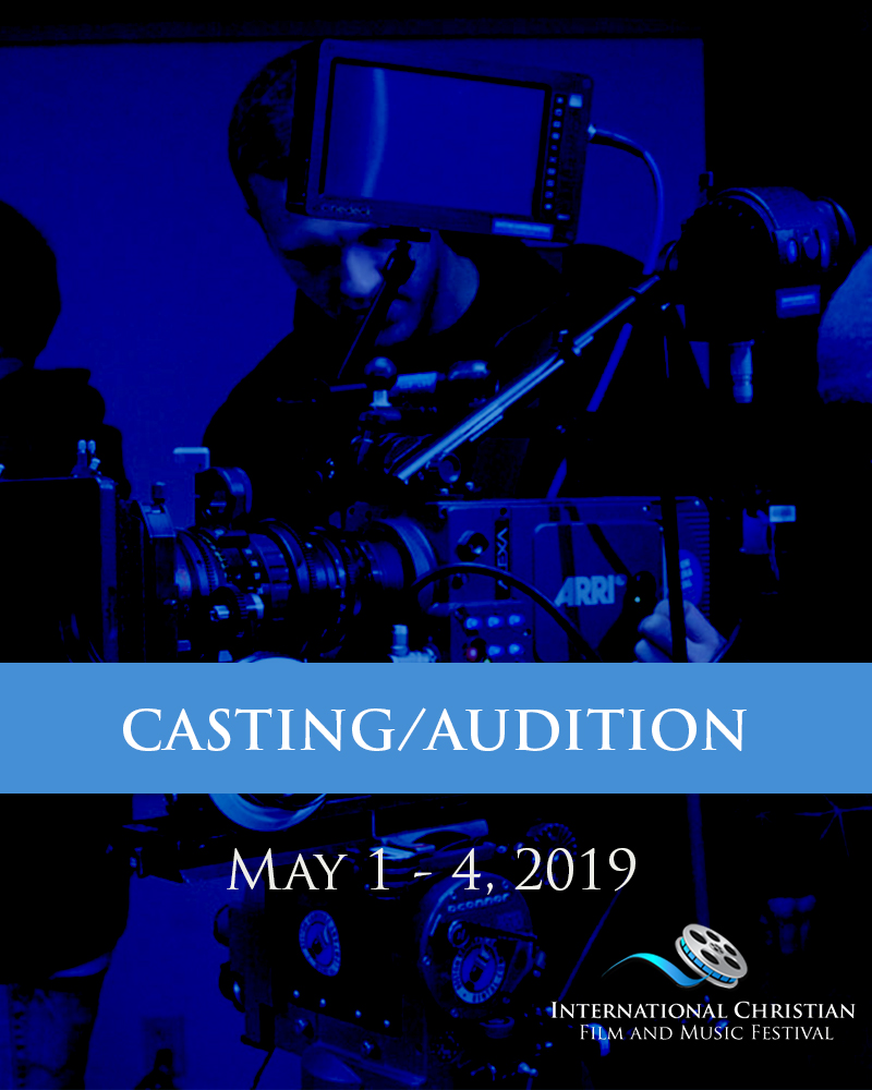 CASTING/AUDITION TICKET - International Christian Film and Music Festival