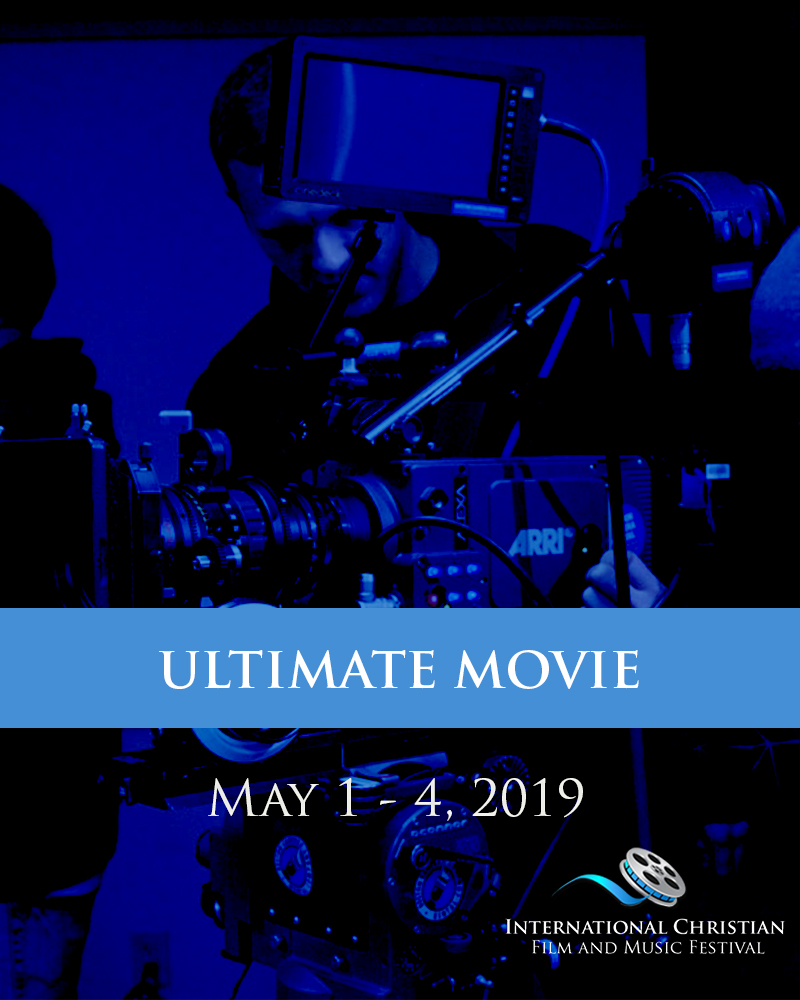 ULTIMATE MOVIE TICKET - International Christian Film and Music Festival