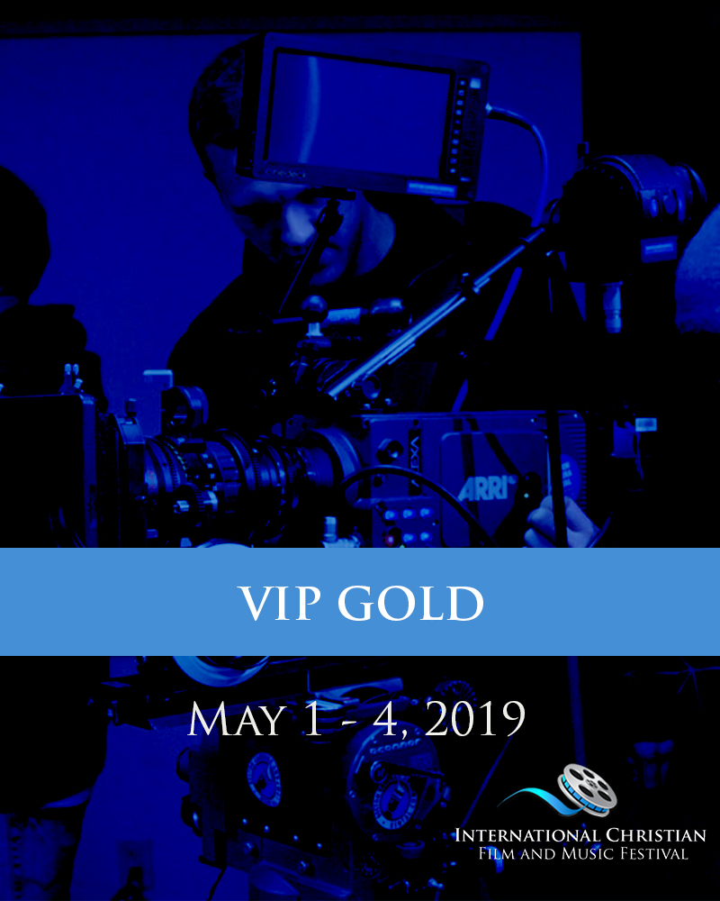 VIP GOLD TICKET - International Christian Film and Music Festival
