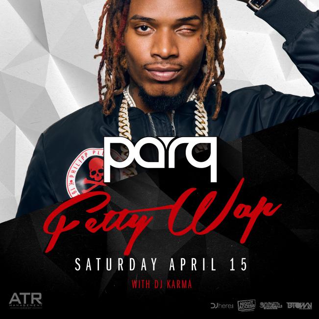 Fetty Wap at Parq Nightclub