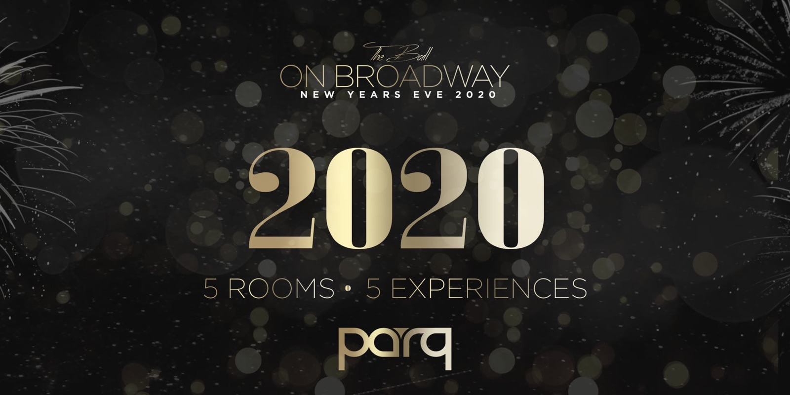 Ball on Broadway: NYE 2020 At Parq