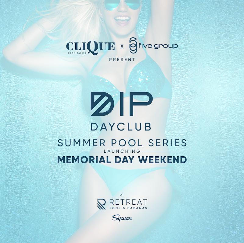 Dip Dayclub Summer Pool Series - Saturday, May 25th