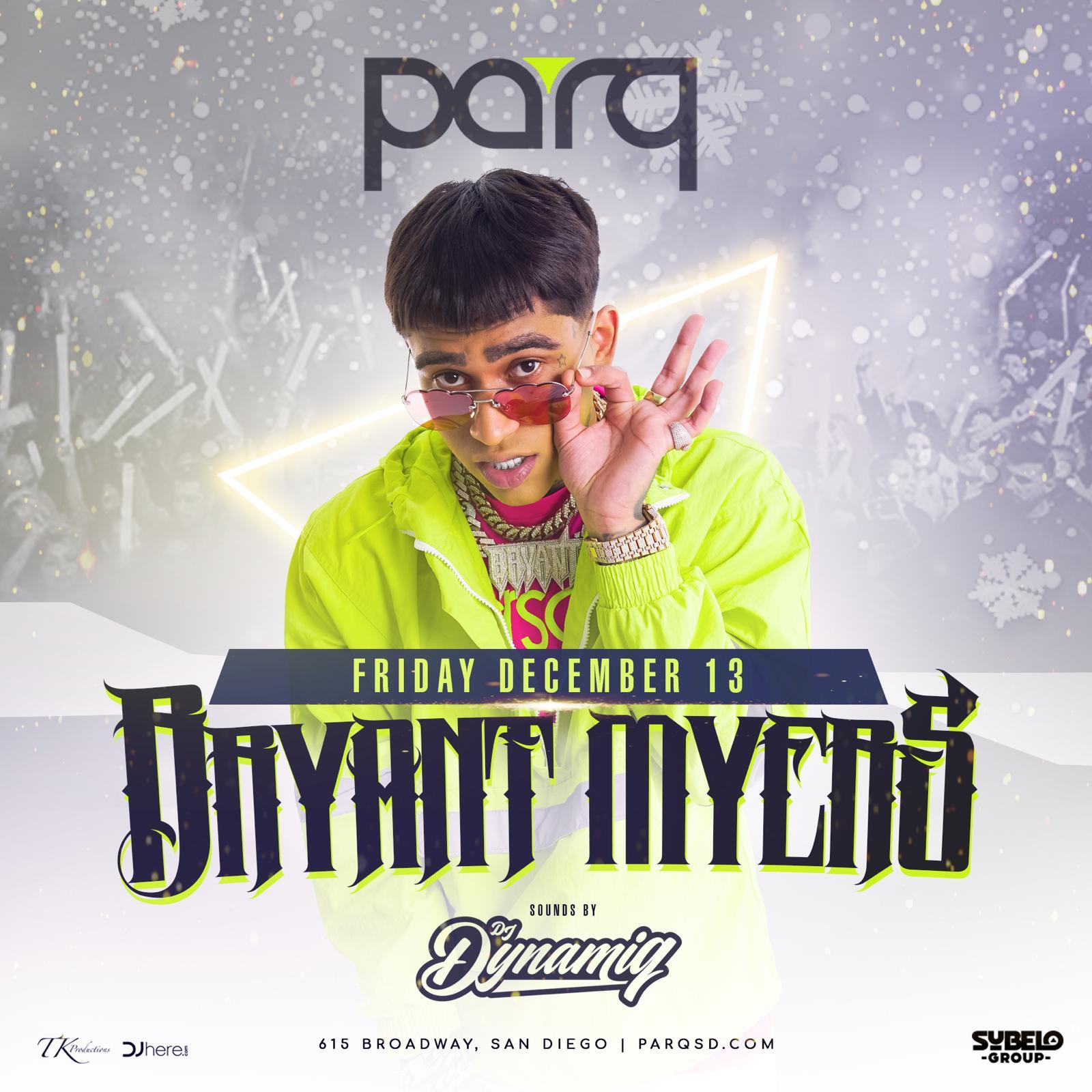 Bryant Myers At Parq Nightclub Dec. 13th
