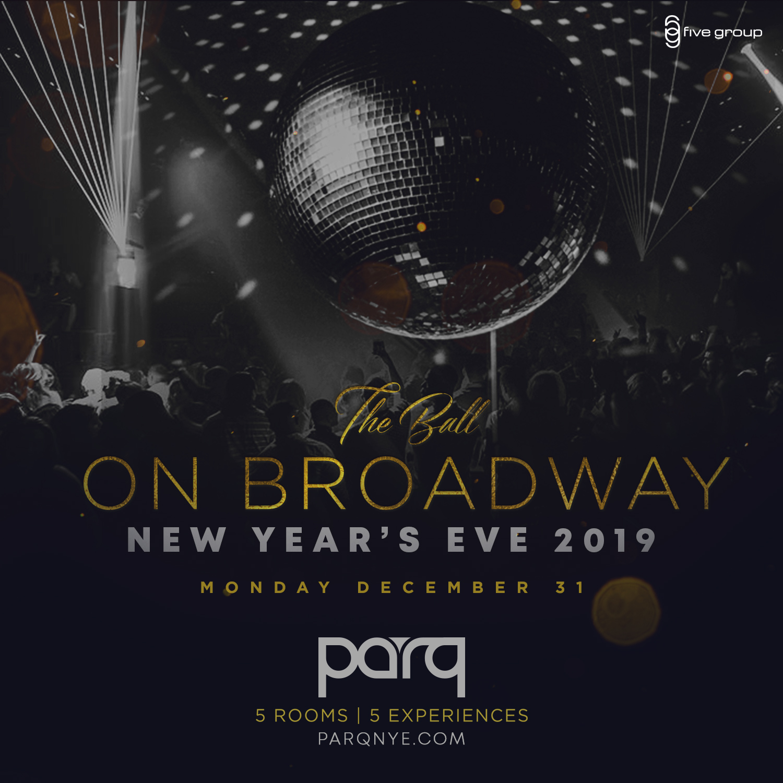 NYE 2019! Ball On Broadway at Parq