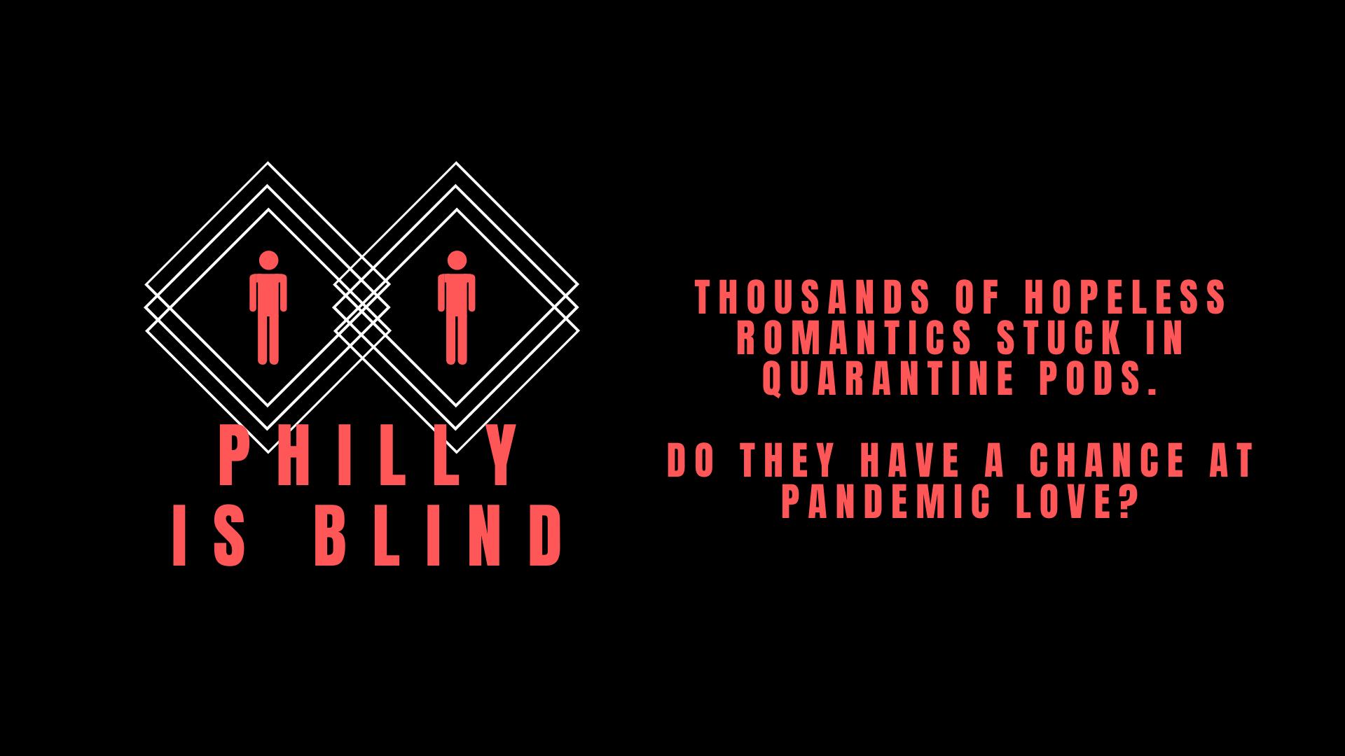 PHILADELPHIA IS BLIND
